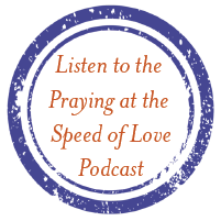 praying at the speed of love podcast graphic